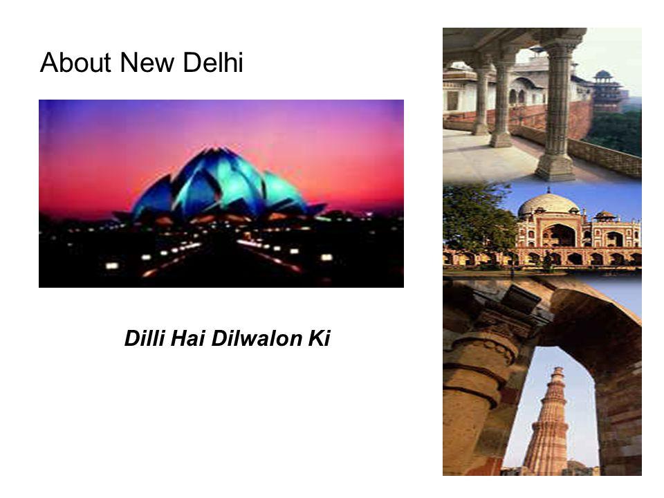 About New Delhi Dilli Hai Dilwalon Ki