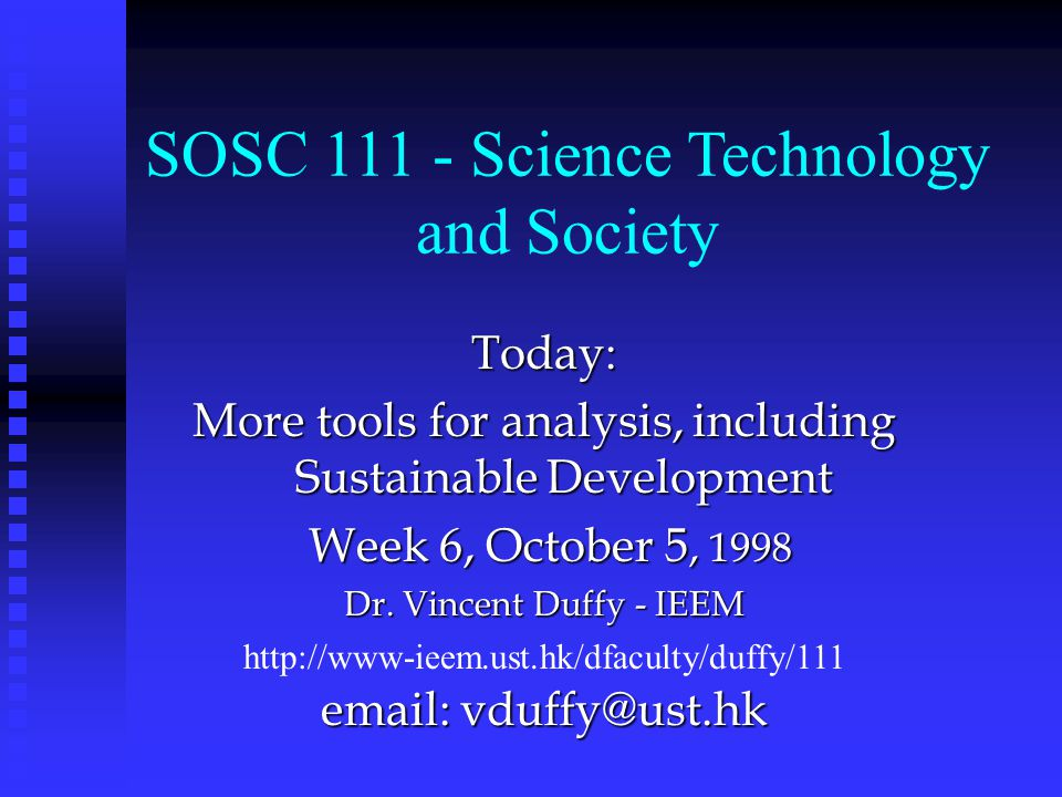 Today: More tools for analysis, including Sustainable Development Week 6, October 5, 1998 Week 6, October 5, 1998 Dr.