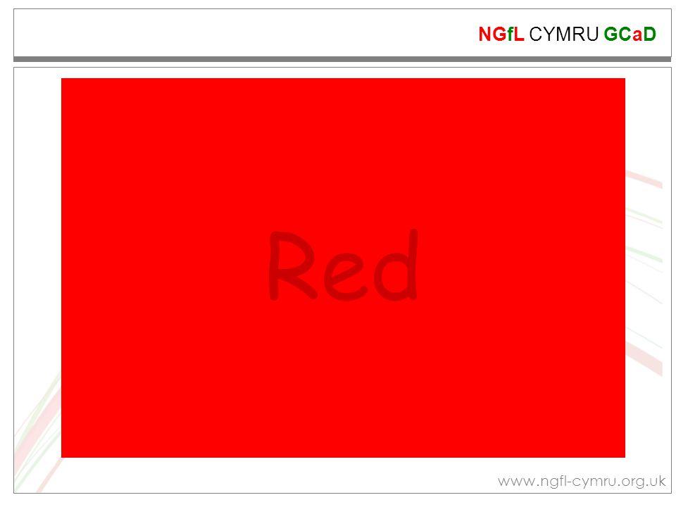 NGfL CYMRU GCaD www.ngfl-cymru.org.uk Red