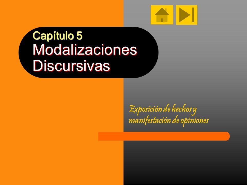 Capítulo 5 Modalizaciones Discursivas Exposición de hechos y manifestación de opiniones