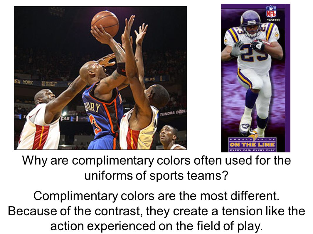 Why are complimentary colors often used for the uniforms of sports teams.