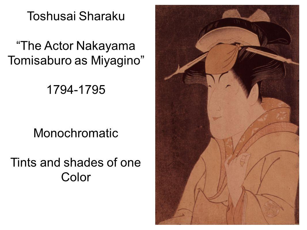 Monochromatic Tints and shades of one Color Toshusai Sharaku The Actor Nakayama Tomisaburo as Miyagino 1794-1795