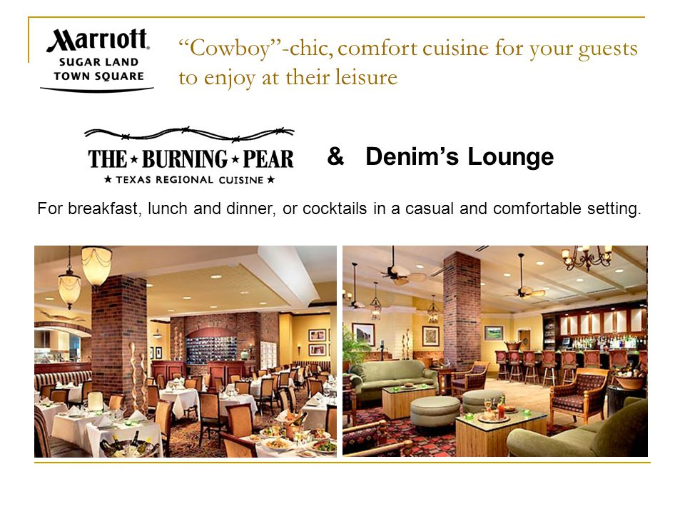 Cowboy -chic, comfort cuisine for your guests to enjoy at their leisure For breakfast, lunch and dinner, or cocktails in a casual and comfortable setting.