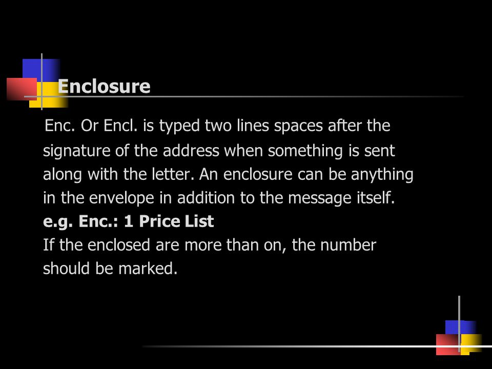 Enclosure Enc. Or Encl.