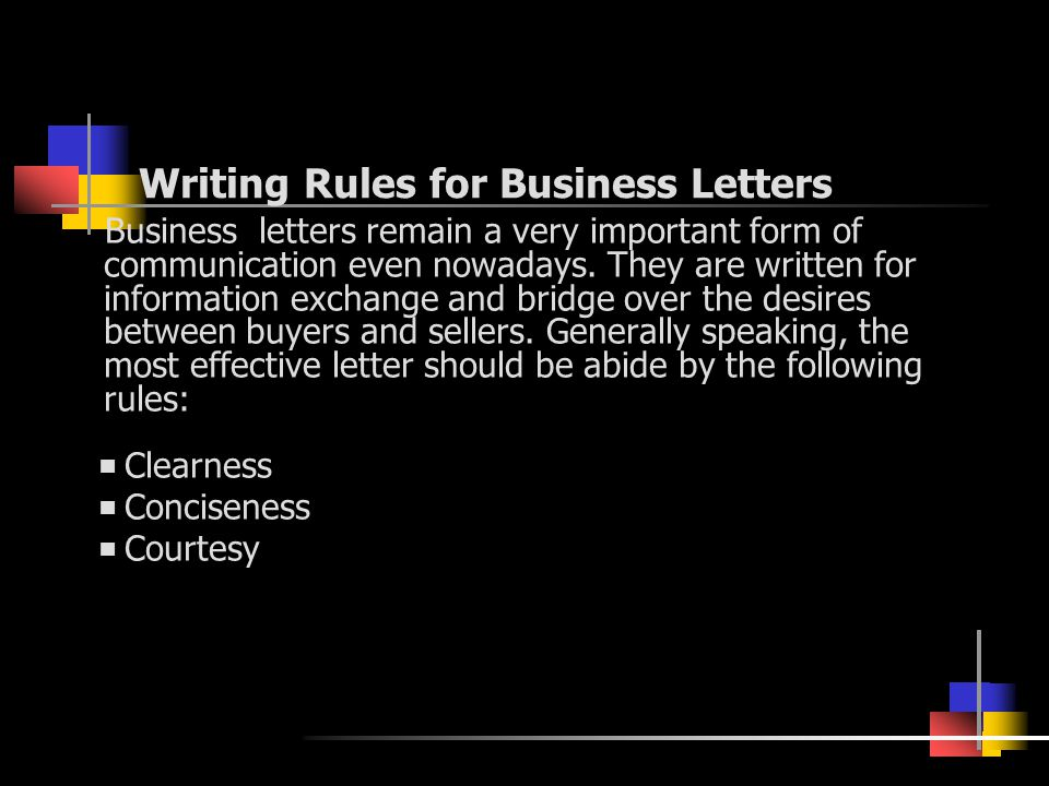 Writing Rules for Business Letters Business letters remain a very important form of communication even nowadays.