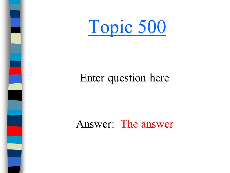 Topic 500 Enter question here Answer: The answerThe answer