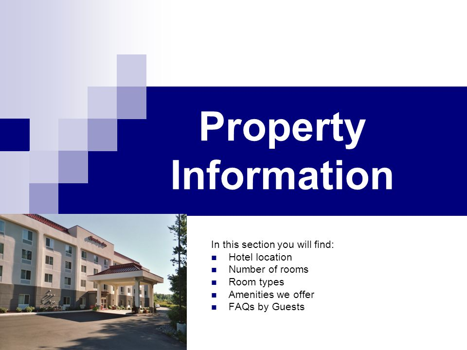 Property Information In this section you will find: Hotel location Number of rooms Room types Amenities we offer FAQs by Guests