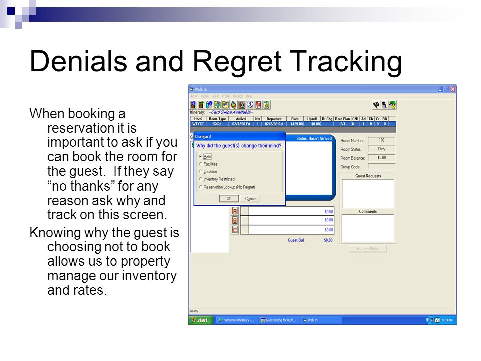 """Denials and Regret Tracking When booking a reservation it is important to ask if you can book the room for the guest. If they say """"no thanks"""" for any"""