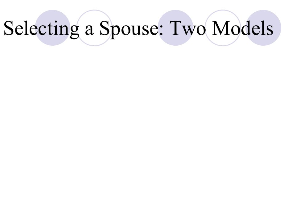 Selecting a Spouse: Two Models