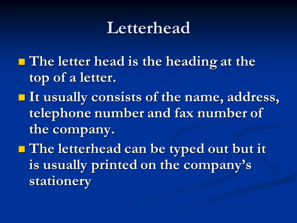 Letterhead The letter head is the heading at the top of a letter. The letter head is the heading at the top of a letter. It usually consists of the na