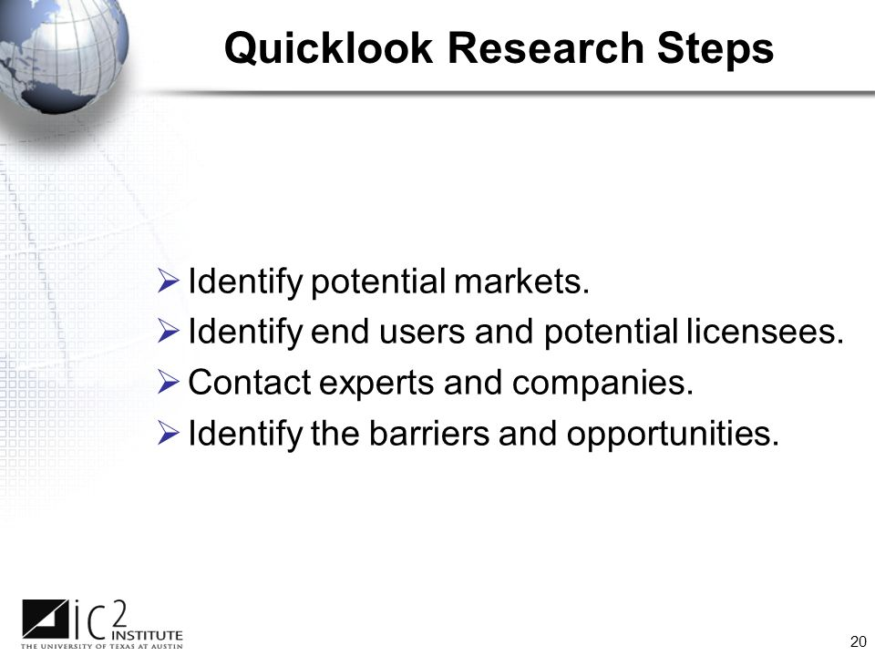 20  Identify potential markets.  Identify end users and potential licensees.