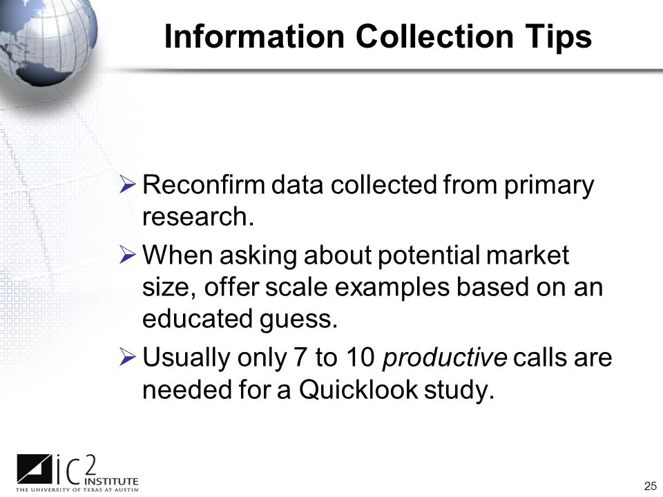 25  Reconfirm data collected from primary research.