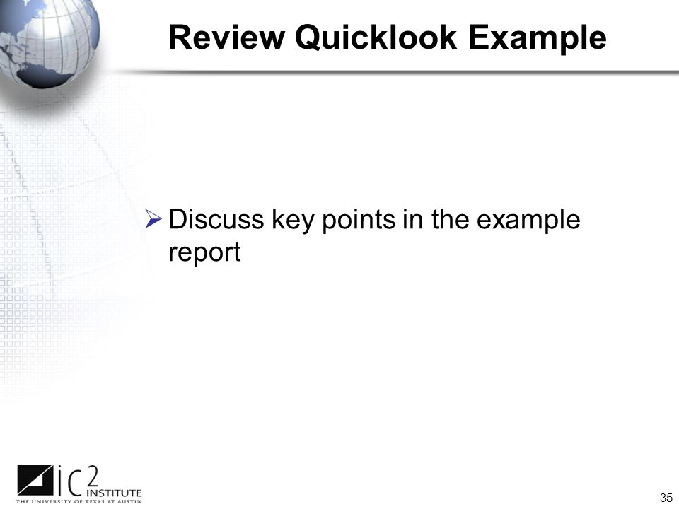 35 Review Quicklook Example  Discuss key points in the example report