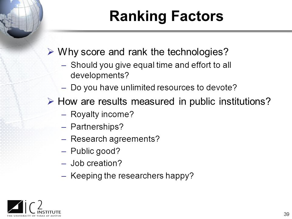 39 Ranking Factors  Why score and rank the technologies.