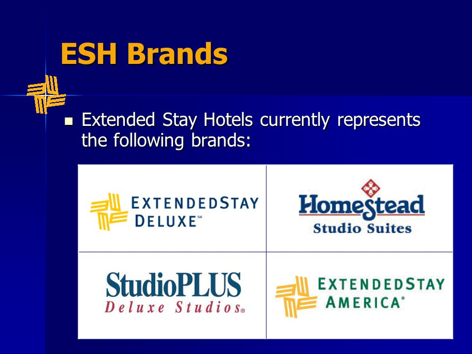 ESH Brands Extended Stay Hotels currently represents the following brands: Extended Stay Hotels currently represents the following brands: