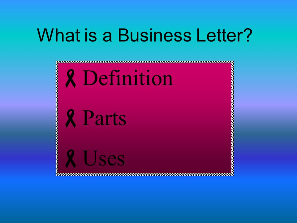 Business letters are written for the following reasons: Order a product Make a request Complain about a product or service Cover letter- request that the writer be considered for a job