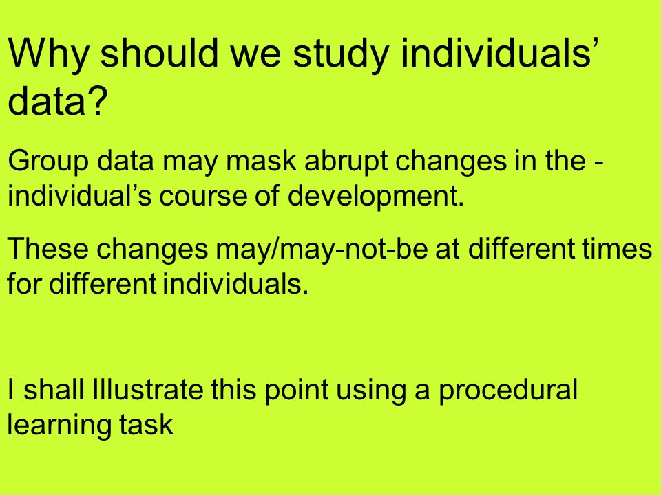 Why should we study individuals' data.
