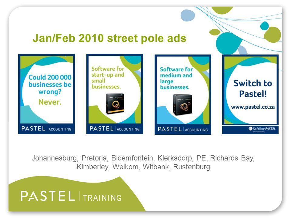 Heading 1 (Arial bold - point size 22) Jan/Feb 2010 street pole ads Johannesburg, Pretoria, Bloemfontein, Klerksdorp, PE, Richards Bay, Kimberley, Wel