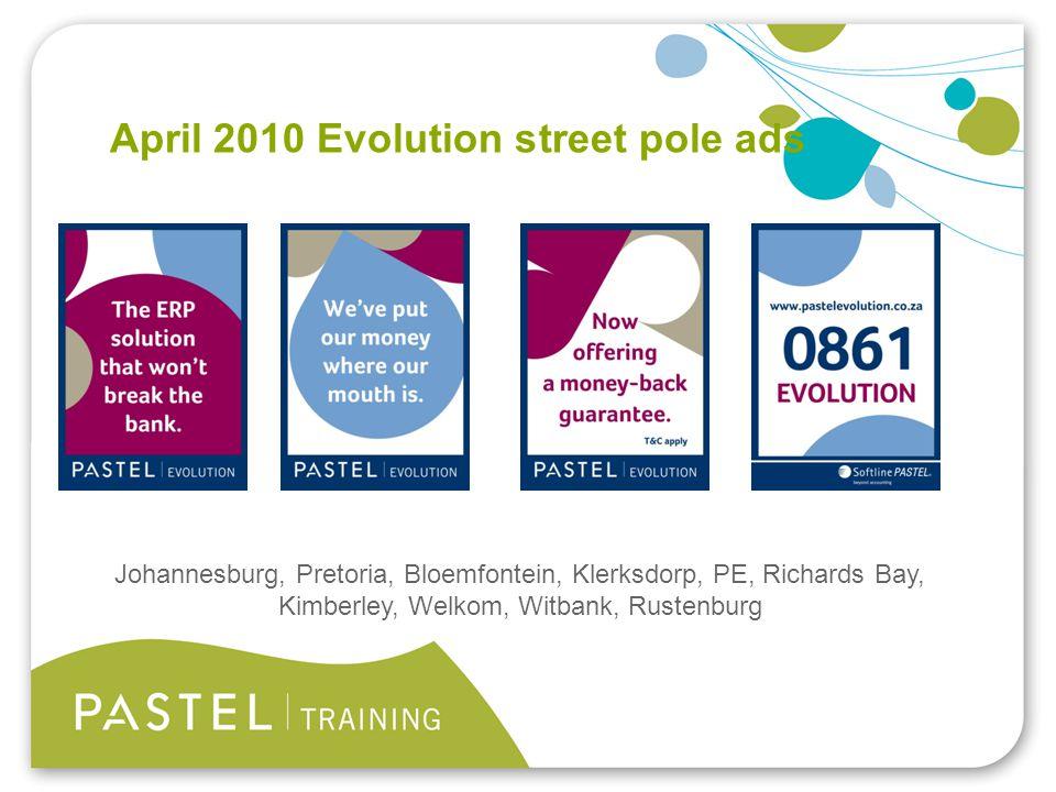 Heading 1 (Arial bold - point size 22) April 2010 Evolution street pole ads Johannesburg, Pretoria, Bloemfontein, Klerksdorp, PE, Richards Bay, Kimber