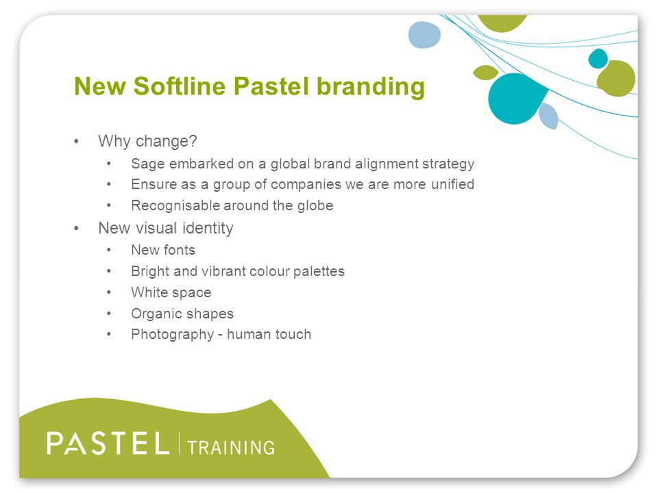 Heading 1 (Arial bold - point size 22) New Softline Pastel branding Why change.