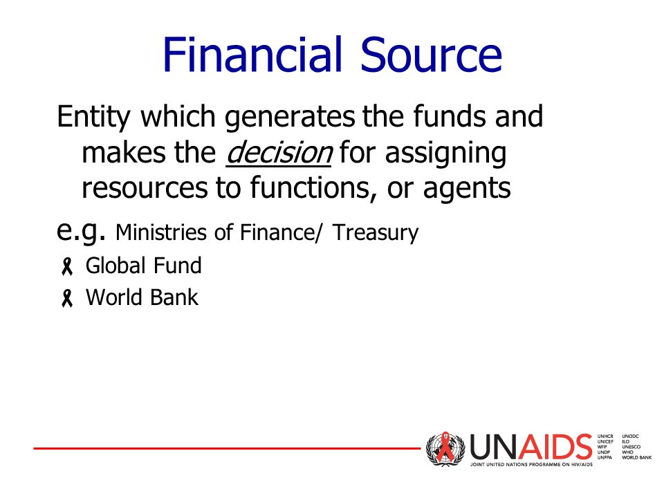 Entity which generates the funds and makes the decision for assigning resources to functions, or agents e.g.