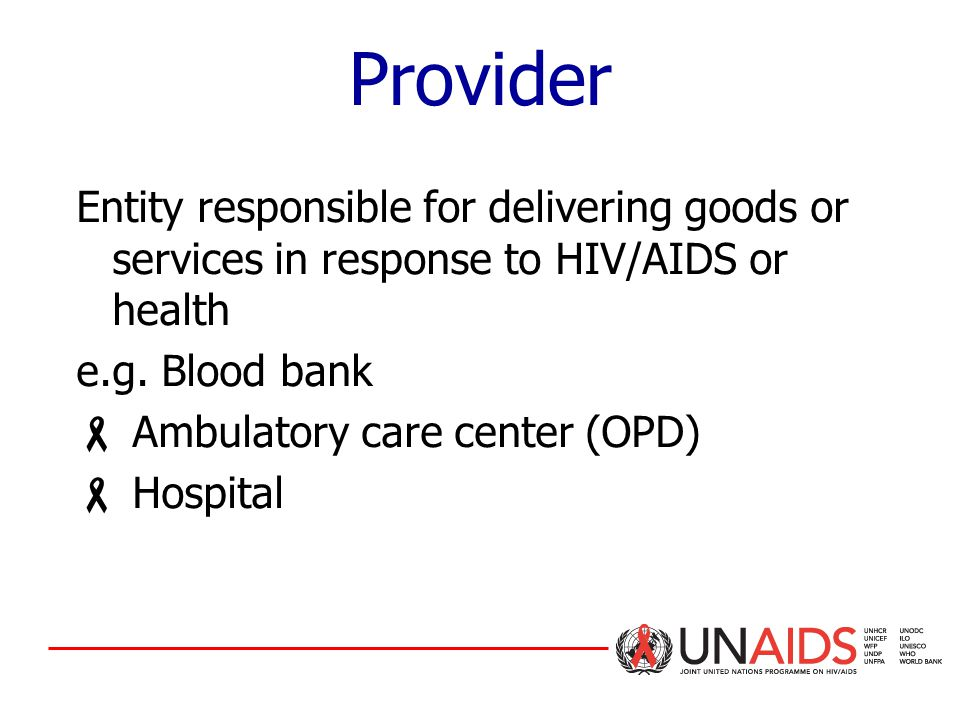 Entity responsible for delivering goods or services in response to HIV/AIDS or health e.g.