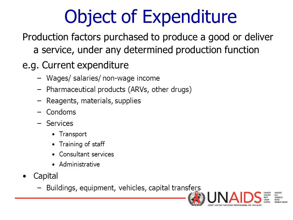 Object of Expenditure Production factors purchased to produce a good or deliver a service, under any determined production function e.g.