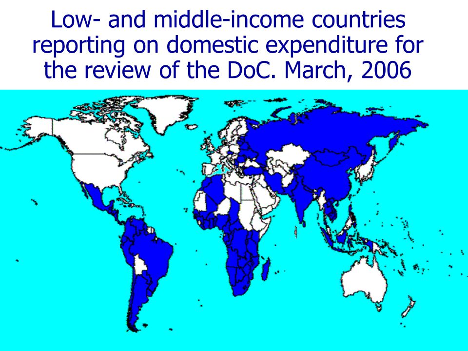 Low- and middle-income countries reporting on domestic expenditure for the review of the DoC.