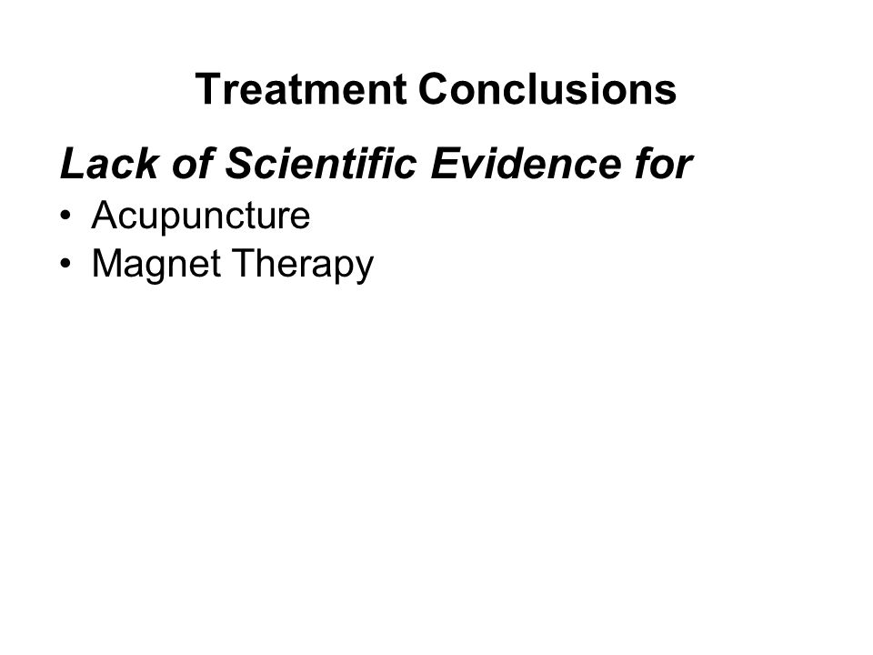 Treatment Conclusions Lack of Scientific Evidence for Acupuncture Magnet Therapy