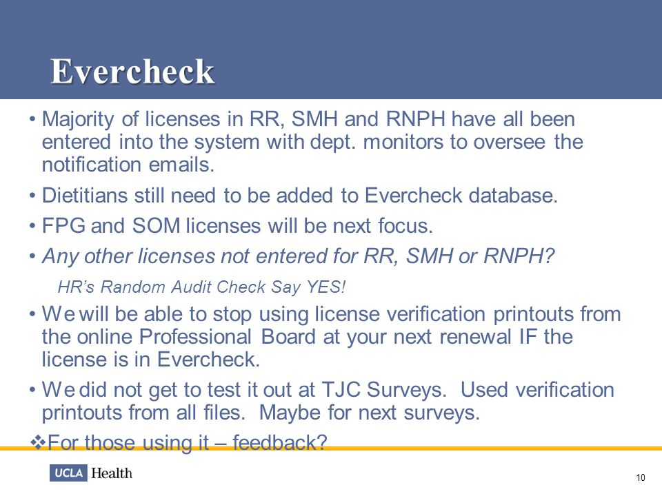 Evercheck 10 Majority of licenses in RR, SMH and RNPH have all been entered into the system with dept.