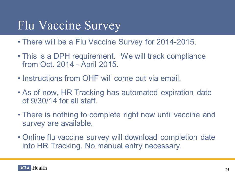 Flu Vaccine Survey 14 There will be a Flu Vaccine Survey for 2014-2015.