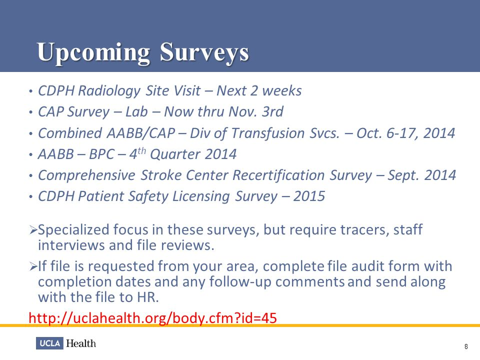 Upcoming Surveys 8 CDPH Radiology Site Visit – Next 2 weeks CAP Survey – Lab – Now thru Nov.