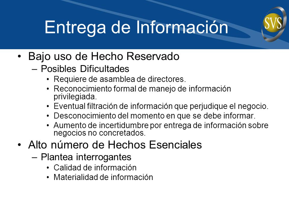 Entrega de Información Bajo uso de Hecho Reservado –Posibles Dificultades Requiere de asamblea de directores. Reconocimiento formal de manejo de infor