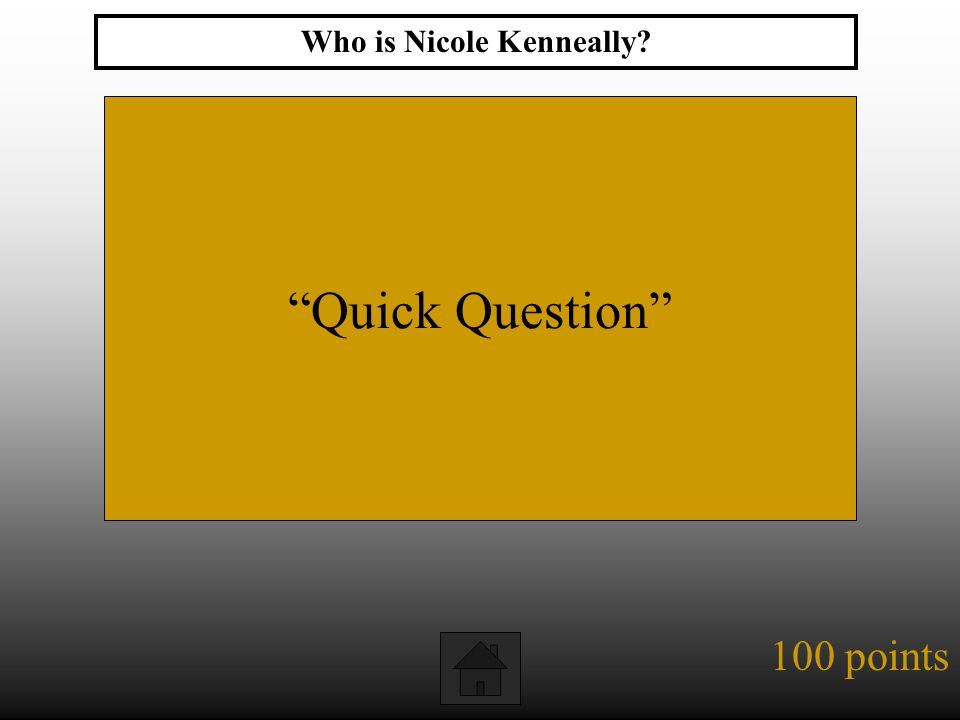 100 points Quick Question Who is Nicole Kenneally?