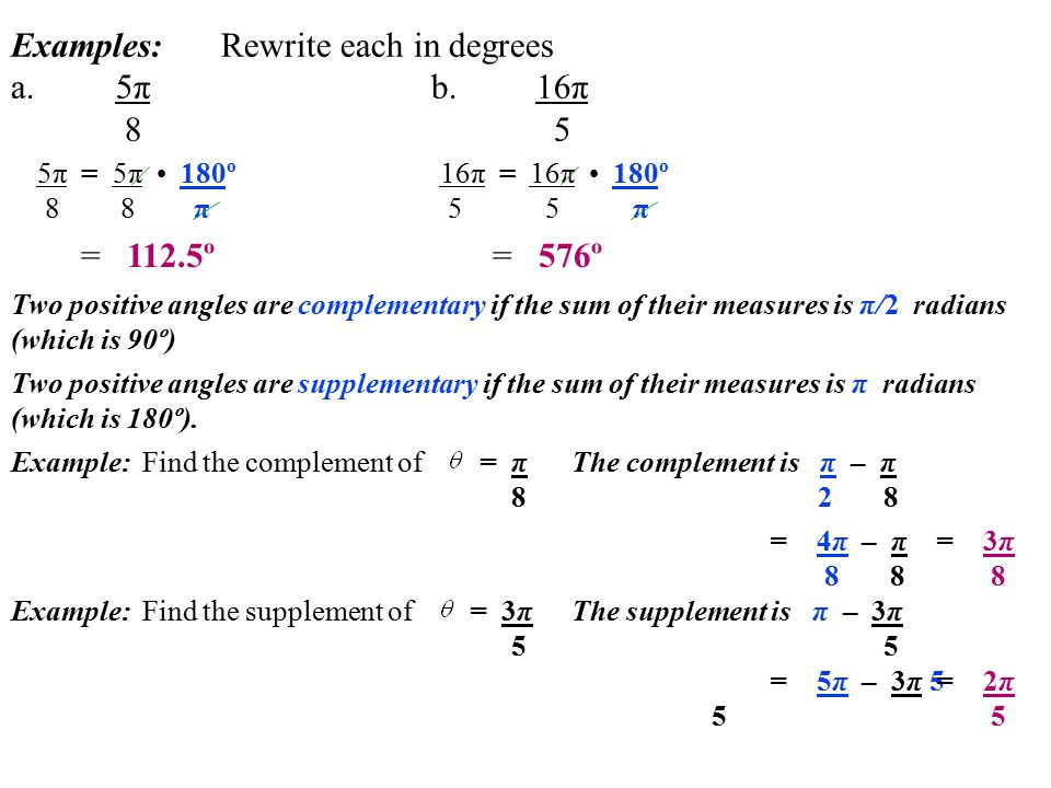 Examples: Rewrite each in degrees a.5π b.