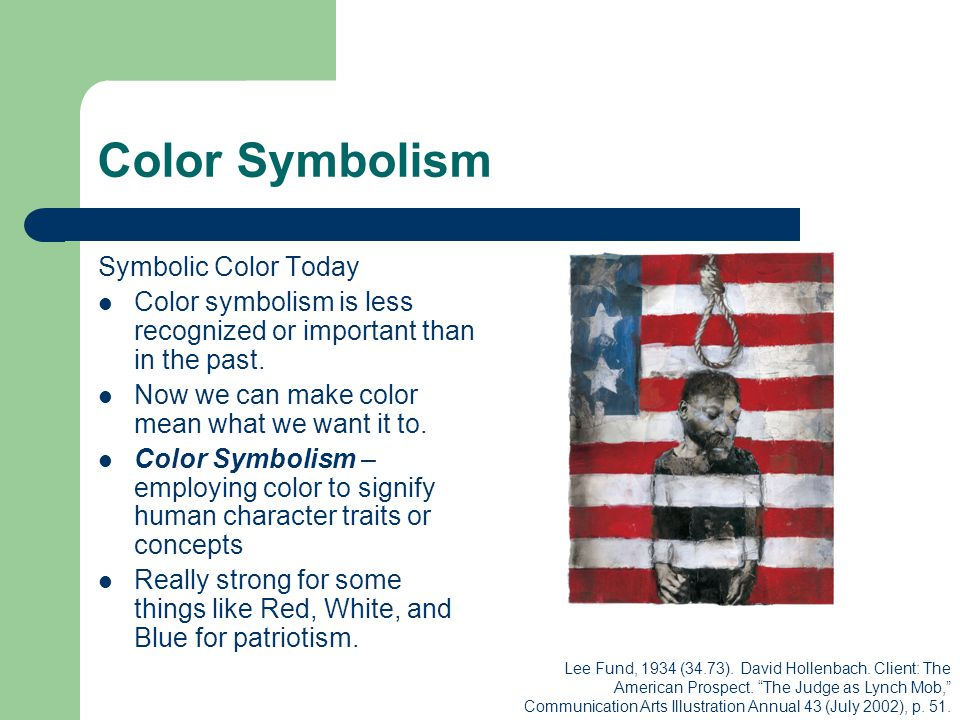 Color Symbolism Symbolic Color Today Color symbolism is less recognized or important than in the past.