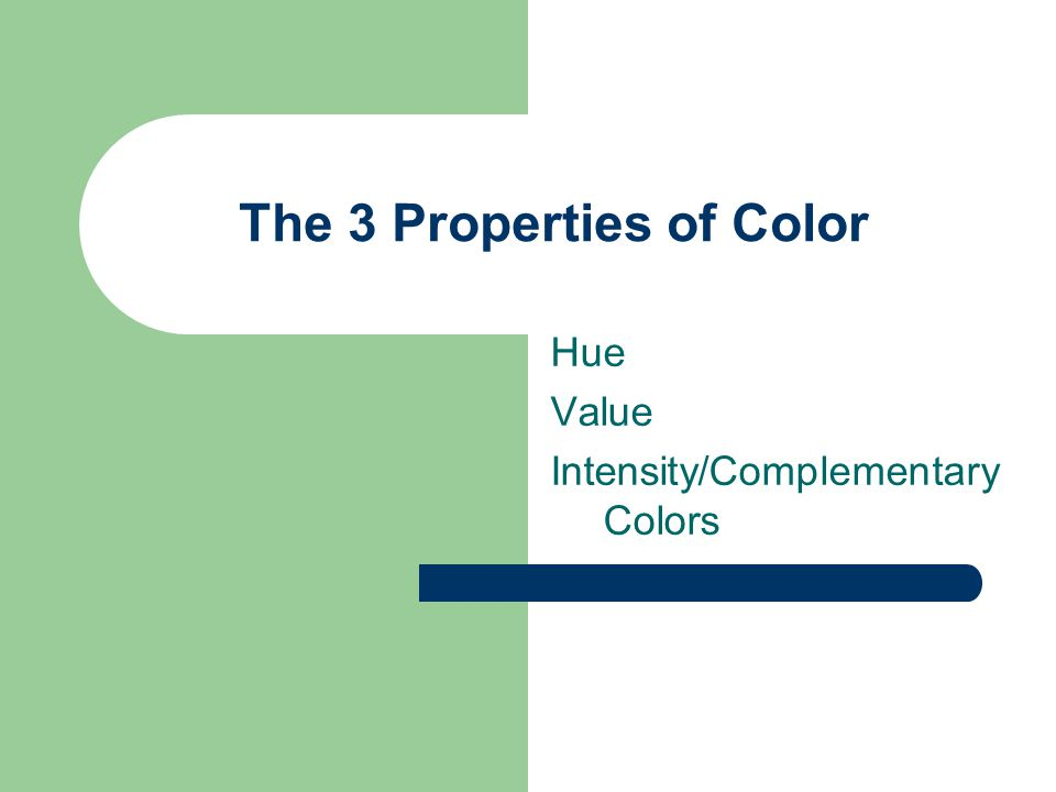 Properties of Color: Hue Hue - The name of the color Example: Pink, scarlet, maroon and crimson are all a hue of Red.