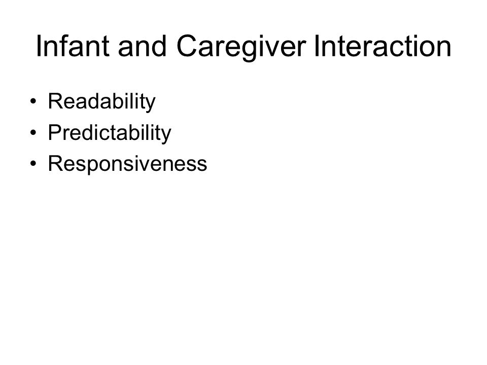 Infant and Caregiver Interaction Readability Predictability Responsiveness