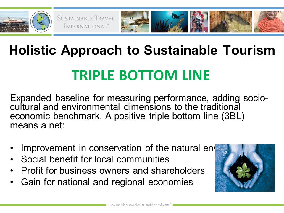 Expanded baseline for measuring performance, adding socio- cultural and environmental dimensions to the traditional economic benchmark.