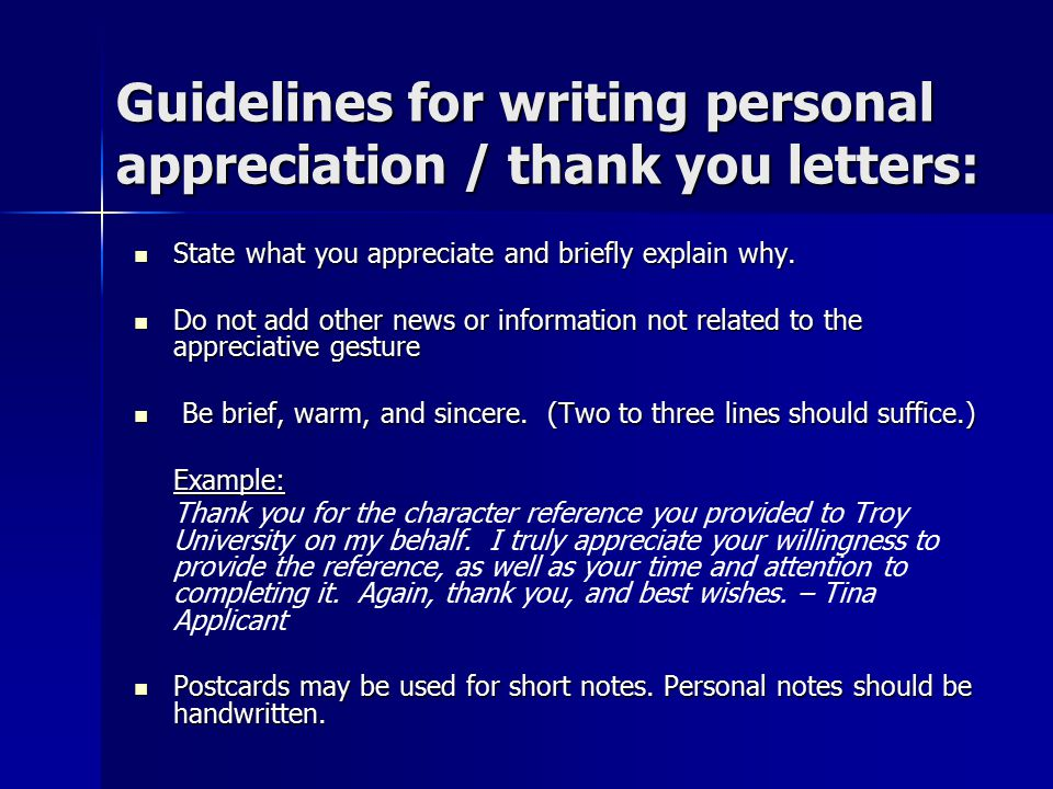 Guidelines for writing personal appreciation / thank you letters: State what you appreciate and briefly explain why.