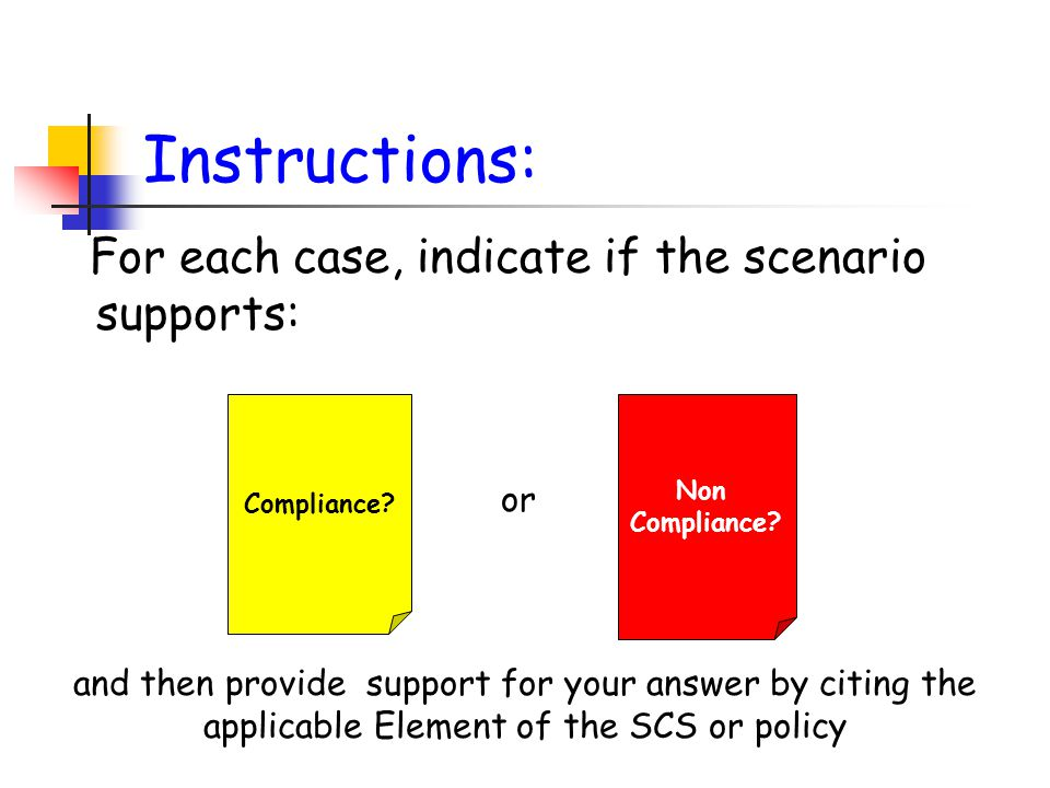 Instructions: For each case, indicate if the scenario supports: Non Compliance.