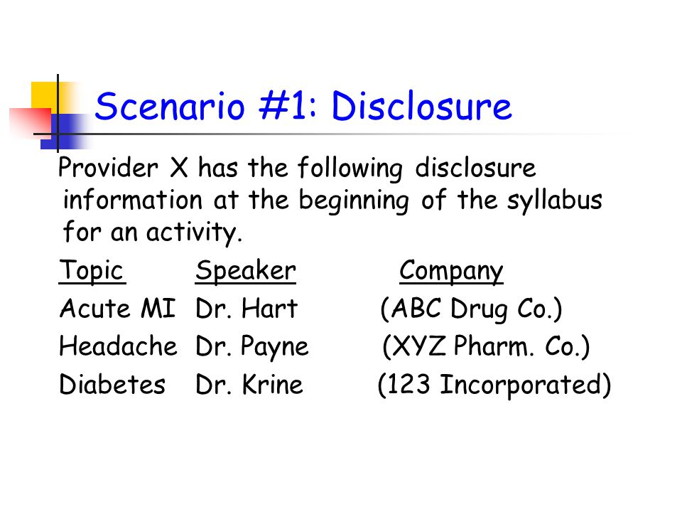 Scenario #1: Disclosure Provider X has the following disclosure information at the beginning of the syllabus for an activity.