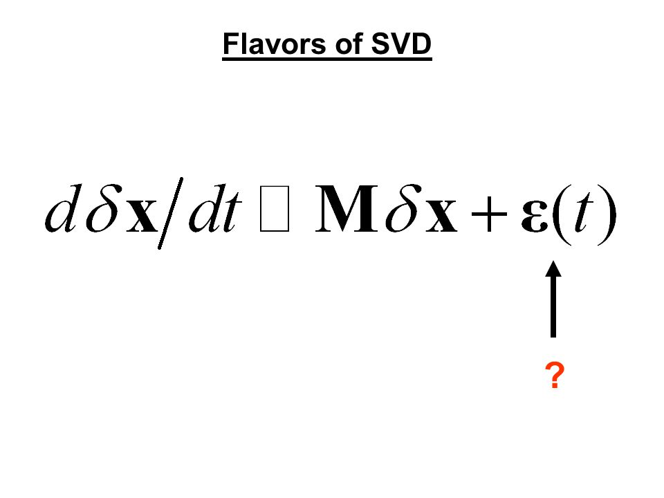 Flavors of SVD ?