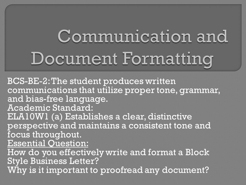 BCS-BE-2: The student produces written communications that utilize proper tone, grammar, and bias-free language.