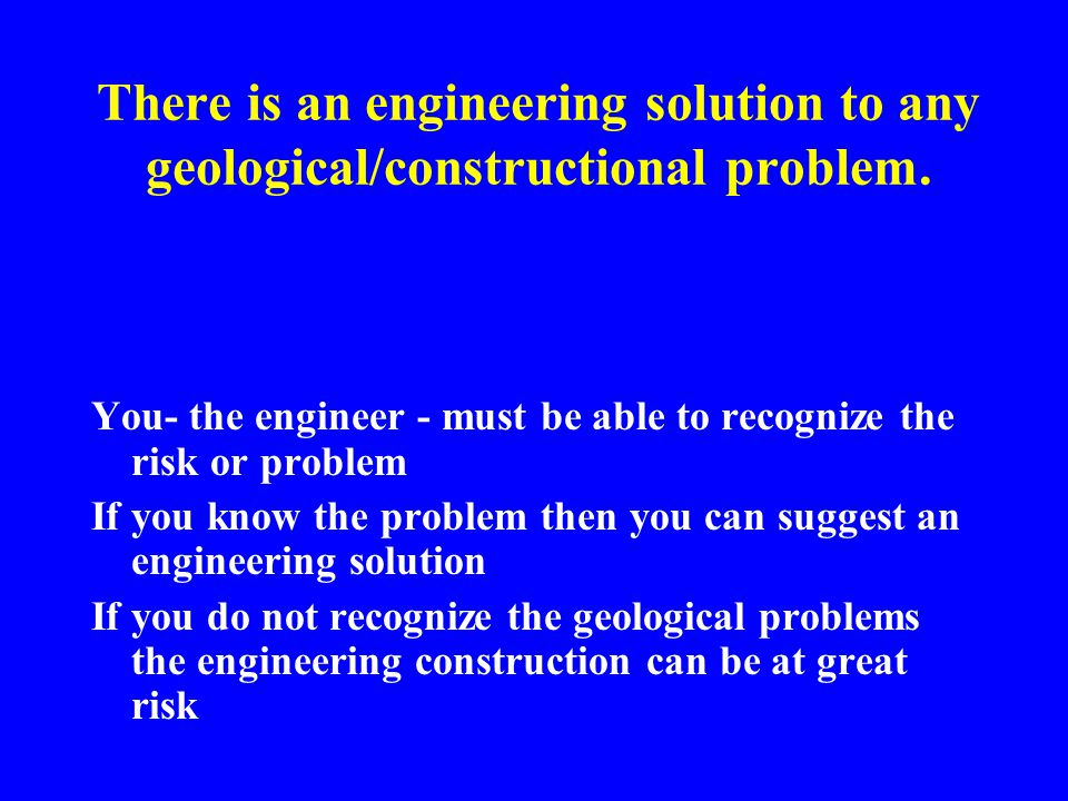 Map suitability for engineering projects Engineering projects are often at a very small scale compared to geological maps.