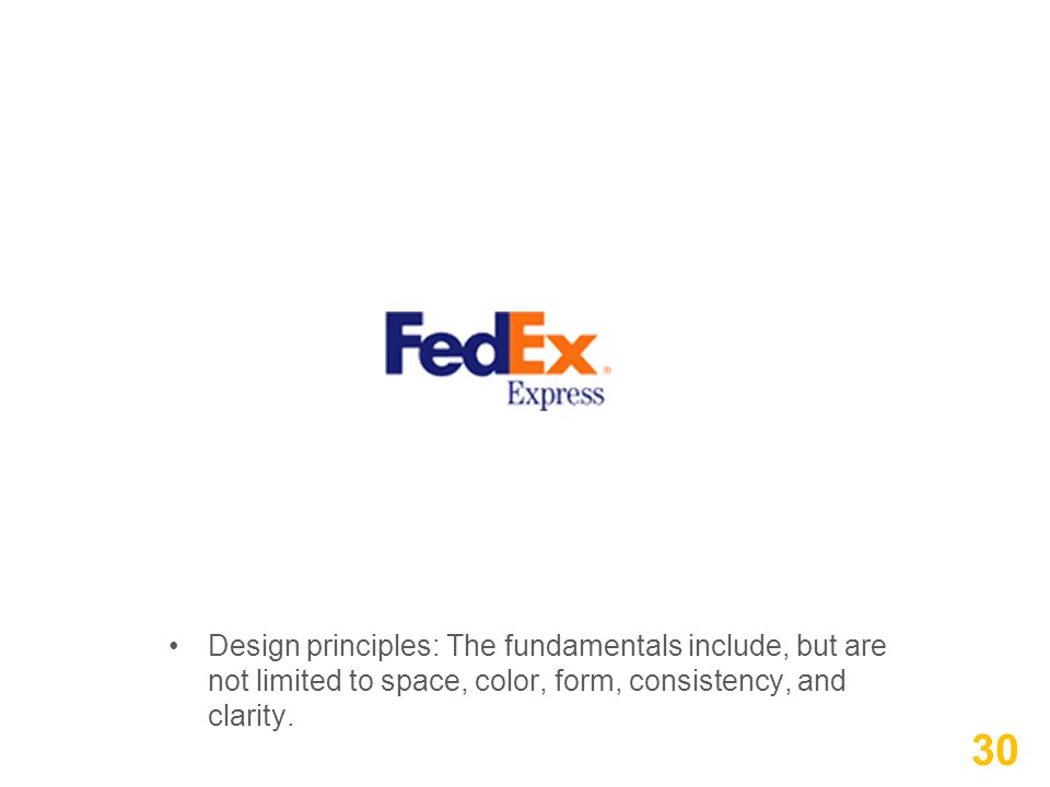 Design principles: The fundamentals include, but are not limited to space, color, form, consistency, and clarity. 30