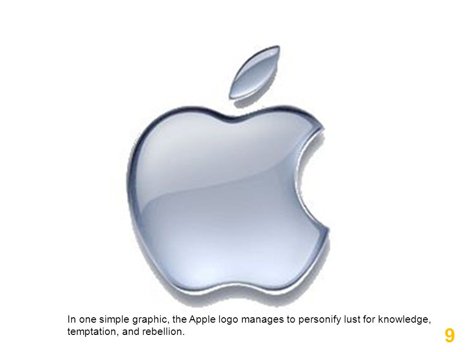 9 In one simple graphic, the Apple logo manages to personify lust for knowledge, temptation, and rebellion.