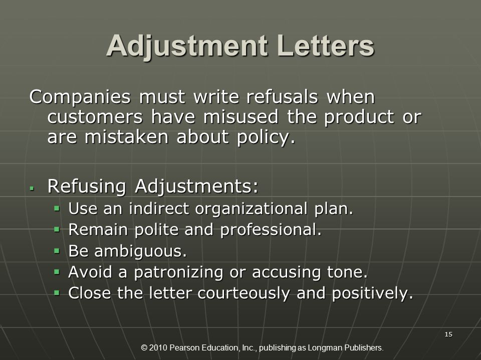 © 2010 Pearson Education, Inc., publishing as Longman Publishers. 15 Adjustment Letters Companies must write refusals when customers have misused the