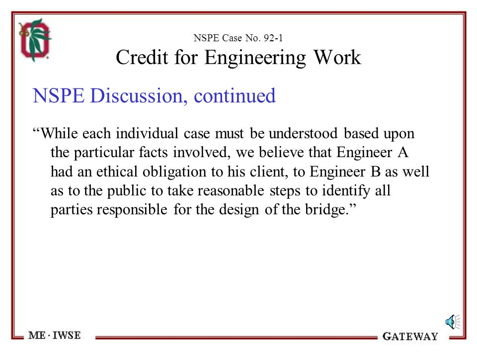 """NSPE Case No. 92-1 Credit for Engineering Work NSPE Discussion - """"Basic to engineering ethics is the responsibility to issue statements in an objectiv"""