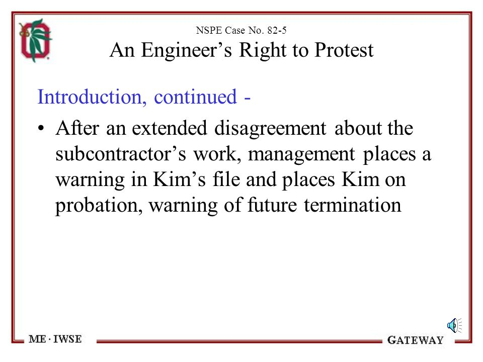 NSPE Case No. 82-5 An Engineer's Right to Protest Introduction - Kim works as an engineer for a defense contractor reviewing the work of subcontractor